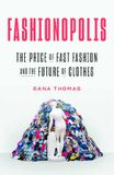 Fashionopolis: The Price of Fast Fashion and the Future of Clothes er ný...