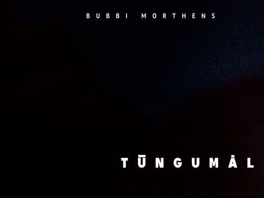 Bubbi Morthens - Túngumál útgáfutónleikar