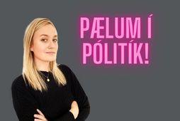 María Rut ætlar sér að pæla í pólitík á mannamáli.