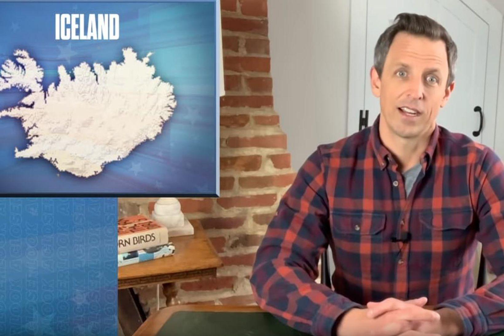 Spjallþáttastjórnandinn Seth Meyers fer yfir viðbrögð íslenskra heilbrigðisyfirvalda við kórónuveirunnu …
