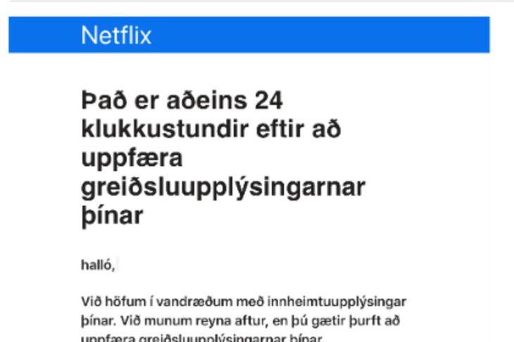 Í tölvupóstunum er fölsk tilkynning um að Netflix sé í ...