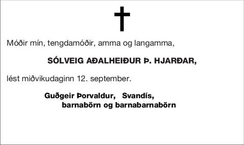 Sólveig Aðalheiður Þ. Hjarðar,