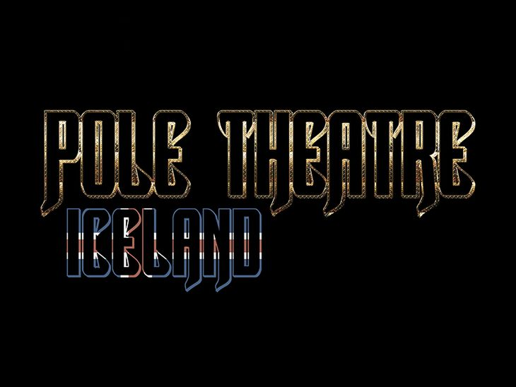 Pole Theatre Iceland