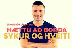 Gunnar Már er höfundur bókanna Hættu að borða sykur og hveiti og LKL lífsstíllinn svo …